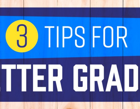 3 Tips for Better Grades